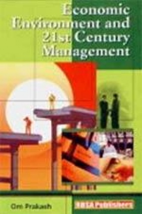 Economic Environment and 21 Century Management