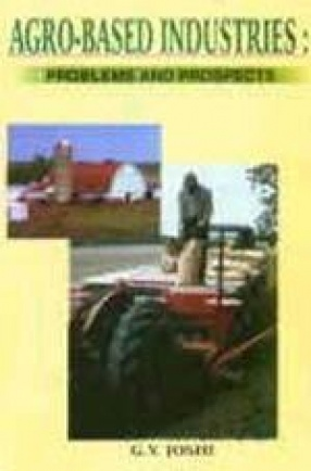Agro-Based Industries: Problems and Prospects
