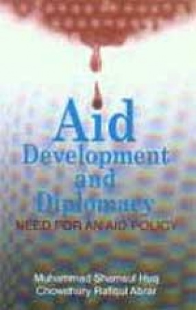 Aid Development and Diplomacy: Need for an Aid Policy