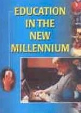Education in the New Millennium (In 4 Vols.)