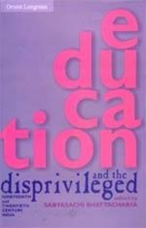 Education and the Disprivileged: Nineteenth and Twentieth Century India