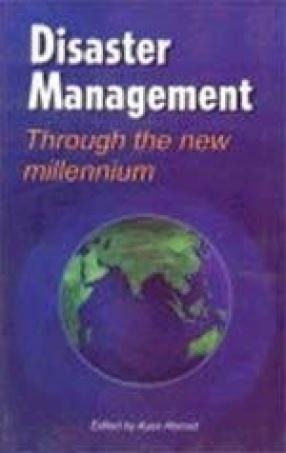 Disaster Management: Through the New Millennium