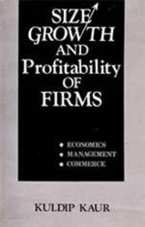 Size, Growth and Profitability of Firms