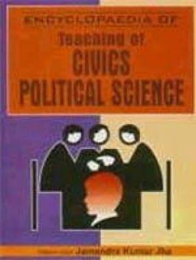 Encyclopaedia of Teaching of Civics/Political Science (In 4 Volumes)