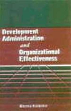 Development Administration and Organizational Effectiveness: A Study of Indira Gandhi Nahar Project