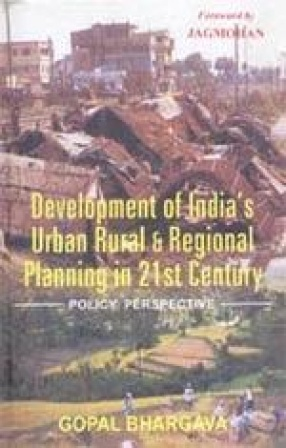 Development of India's Urban, Rural and Regional Planning in 21 Century: Policy Perspective