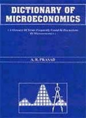 Dictionary of Microeconomics: A Glossary of Terms Frequently Found in Discussions of Microeconomics