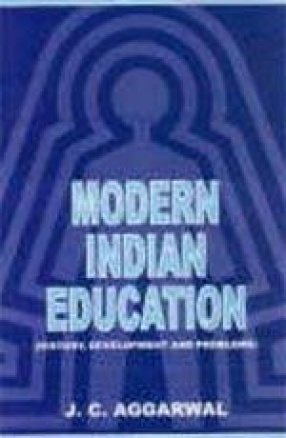 Modern Indian Education: History, Development and Problems