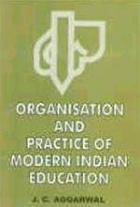Organisation and Practice of Modern Indian Education