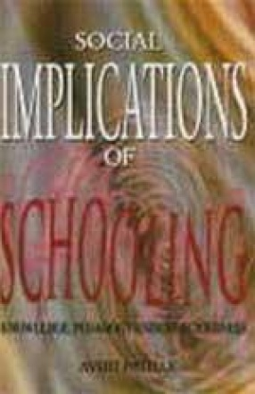 Social Implications of Schooling: Knowledge, Pedagogy and Consciousness