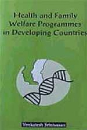 Health and Family Welfare Programmes in Developing Countries: Study of Innovations in an Indian State