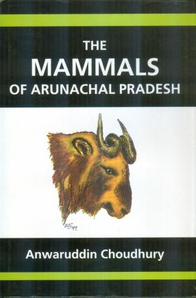 The Mammals of Arunachal Pradesh