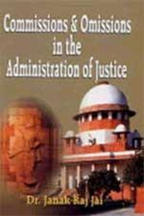 Commissions & Omissions in the Administration of Justice