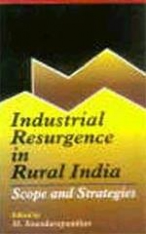 Industrial Resurgence in Rural India: Scope and Strategies