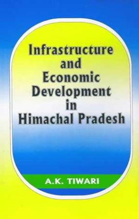 Infrastructure and Economic Development in Himachal Pradesh