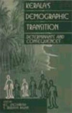 Kerala's Demographic Transition : Determinants and Consequences