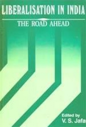 Liberalisation in India: The Road Ahead