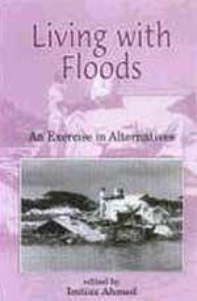Living With Floods: An Exercise in Alternatives