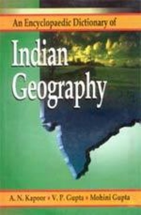 An Encyclopaedic Dictionary of Indian Geography