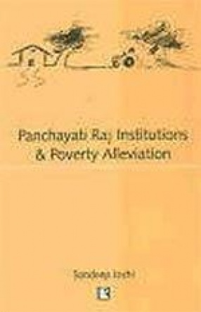 Panchayati Raj Institutions and Poverty Alleviation