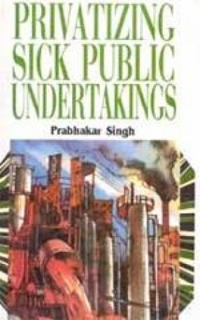 Privatizing Sick Public Sector Undertakings