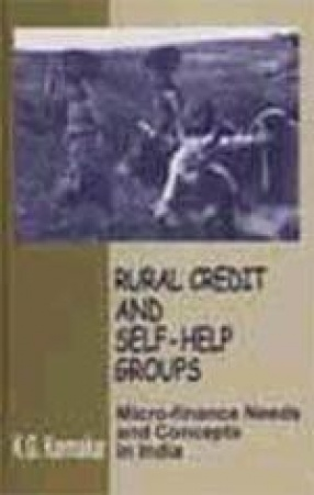 Rural Credit and Self-help Groups: Micro-finance Needs and Concepts in India