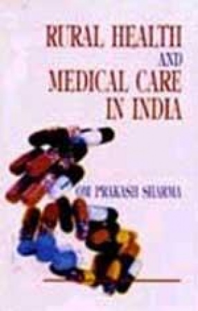 Rural Health and Medical Care in India: A Sociological Study