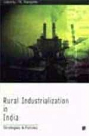 Rural Industrialization in India: Strategies & Policies