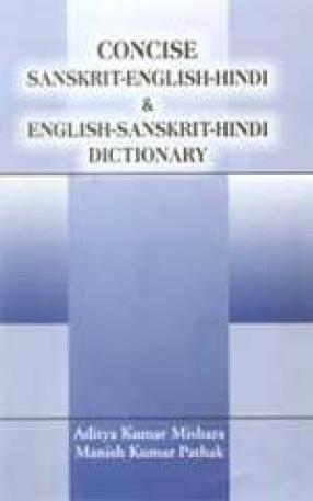 Concise Sanskrit-English-Hindi & English-Sanskrit-Hindi Dictionary