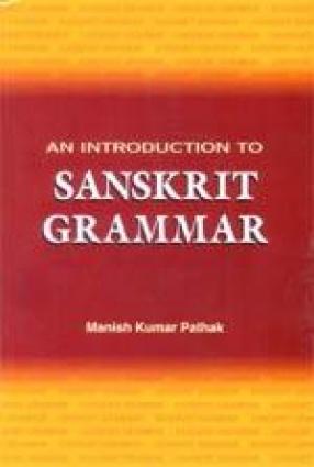 An Introduction to Sanskrit Grammar