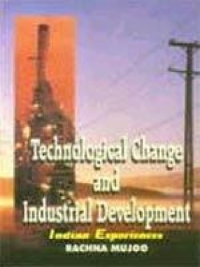 Technological Change and Industrial Development: Indian Experiences