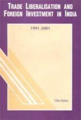 Trade Liberalisation and Foreign Investment in India: 1991-2001