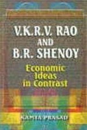 V.K.R.V. Rao and B.R. Shenoy: Economic Ideas in Contrast