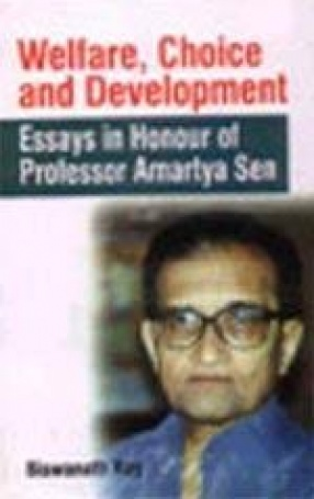 Welfare, Choice and Development: Essays in Honour of Professor Amartya Sen