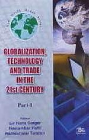 Globalization, Technology and Trade in the 21 Century (In 3 Parts)