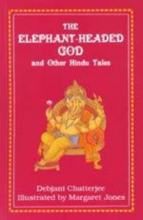 The Elephant Headed God and Other Hindu Tales