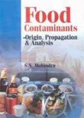 Food Contaminants: Origin, Propagation & Analysis