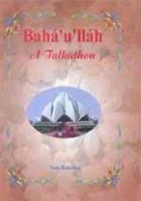 Baha 'u' llah: A Talkathon