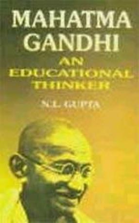 Mahatma Gandhi: An Educational Thinker