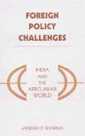 Foreign Policy Challenges: India and the Afro-Arab World