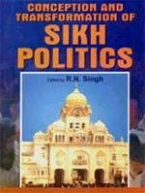 Conception and Transformation of Sikh Politics