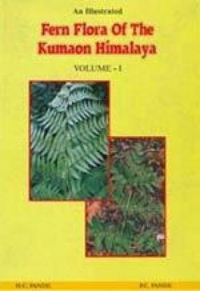 An Illustrated Fern Flora of The Kumaon Himalaya (Volume 1)