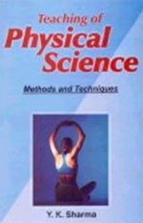 Teaching of Physical Science: Methods and Techniques