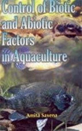 Control of Biotic and Abiotic Factors in Aquaculture