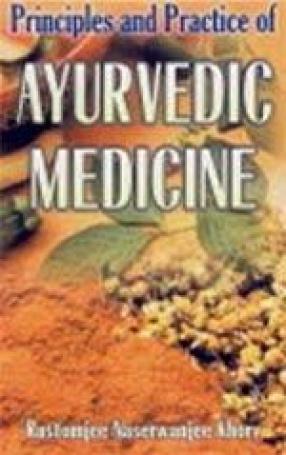 Principles and Practice of Ayurvedic Medicine (In 2 Volumes)