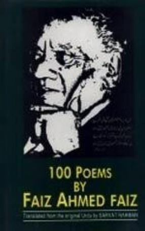 100 Poems by Faiz Ahmed Faiz (1911-1984)