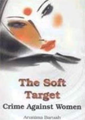 The Soft Target: Crime Against Women