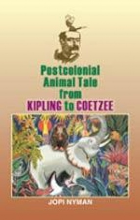 Postcolonial Animal Tale from Kipling to Coetzee
