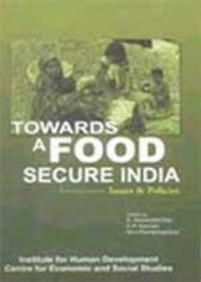 Towards a Food Secure India: Issues and Policies