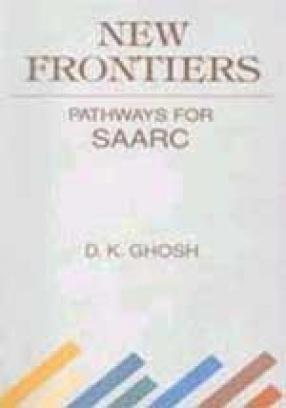 New Frontiers: Pathways for SAARC